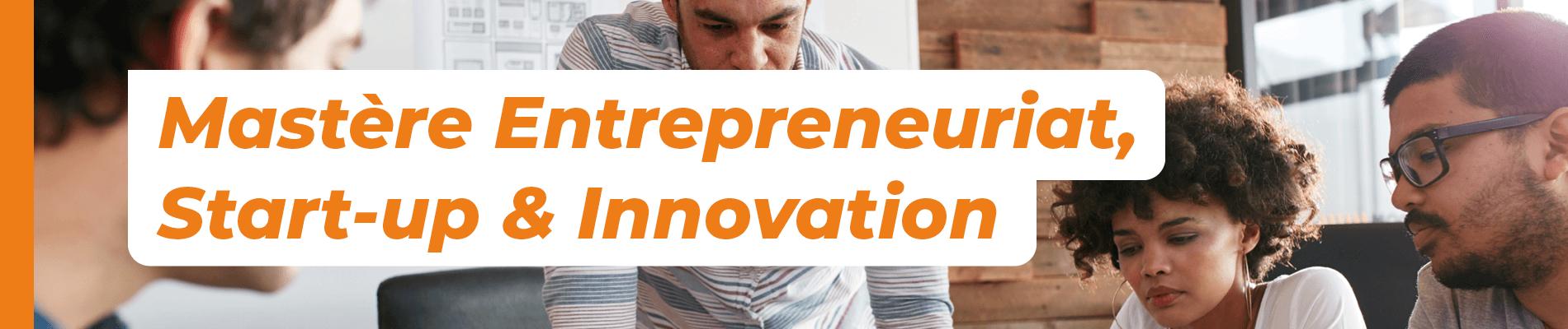 Mastère Entrepreneuriat, start-up et innovation