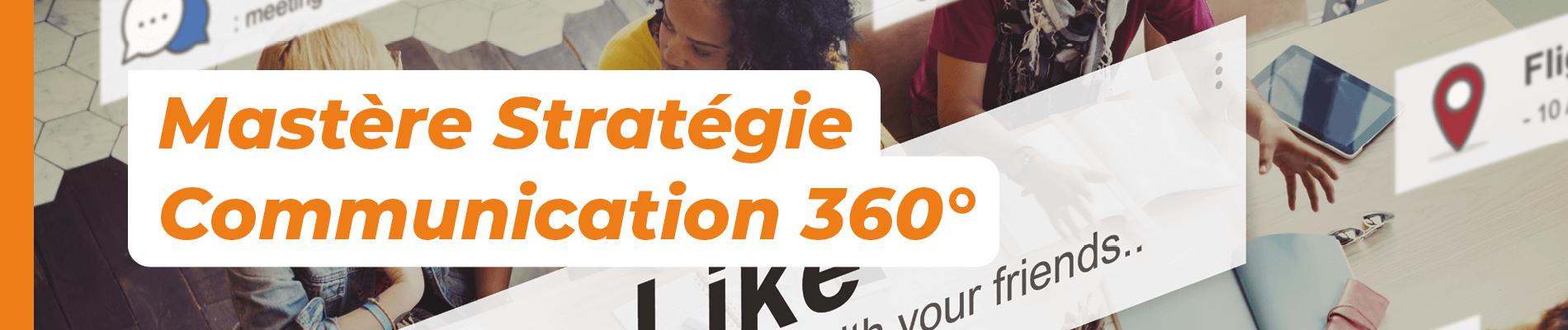 Mastère Stratégie Communication 360